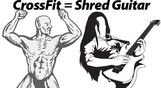 What CrossFit And Shred Guitar Have In Common